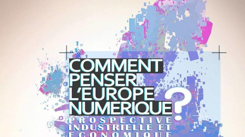 Rétrospective : Comment penser l'Europe numérique ?