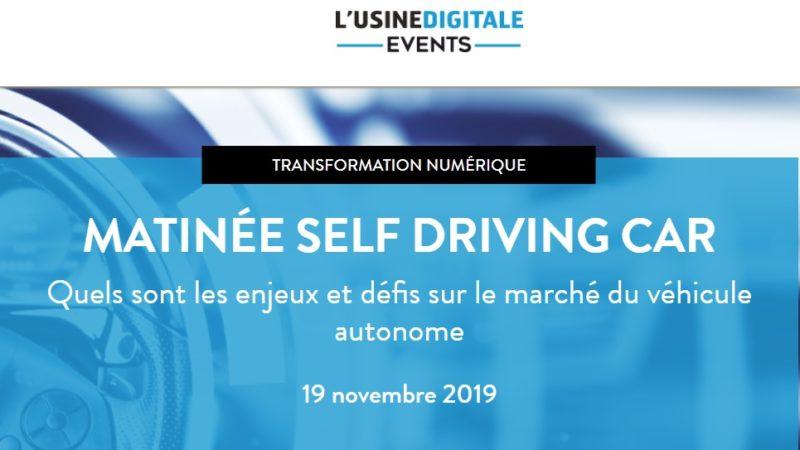 Matinée Self Driving Car L'Usine Digitale – Véhicule autonome, où en sommes-nous fin 2019 ?